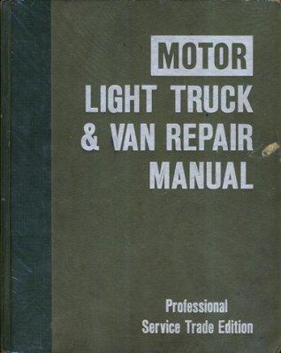 Motor Light Truck & Van Repair Manual 1984 (Professional Service Trade Edition, Covers 1977-84 Models)  by  M. J. Kromida
