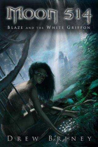 Moon 514: Blaze and the White Griffon Drew Briney