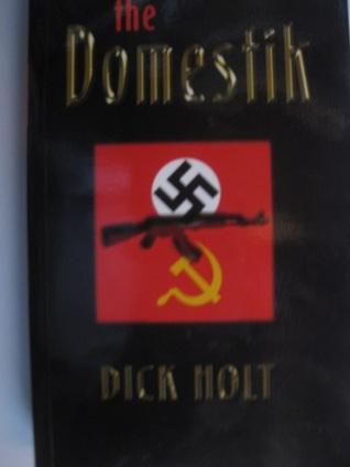 The Domestik Dick Holt