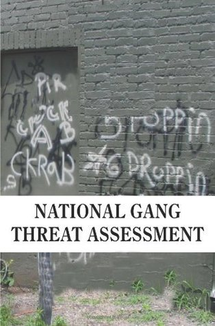National Gang Threat Assessment  by  NGIC National Gang Intelligence Center