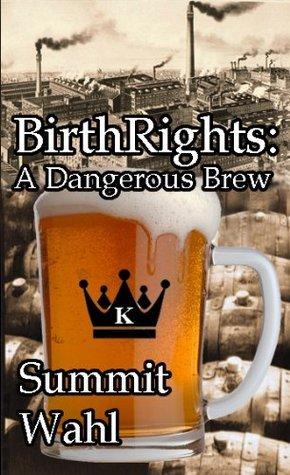 BirthRights: A Dangerous Brew Summit Wahl