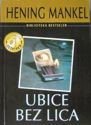 Ubice bez lica ( Kurt Wallander #1)  by  Henning Mankell