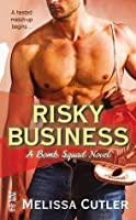 Risky Business (Bomb Squad, #1)