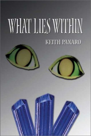 What Lies Within  by  Keith Panaro