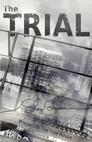 The Trial (The Tree House Book 2)  by  Shay Lynam