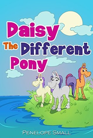 Daisy The Different Pony Penelope Small