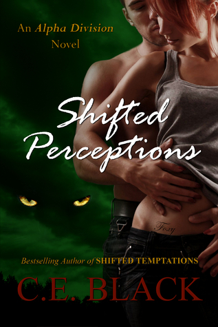 Shifted Perceptions (Alpha Division, #2)  by  C.E. Black