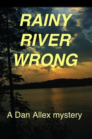 Rainy River Wrong  by  Dan Allex (Kubicek)