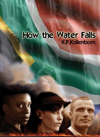 How the Water Falls K.P. Kollenborn