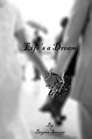 Lifes a Dream Bryson Strupp