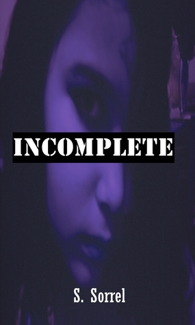 Incomplete  by  S. Sorrel
