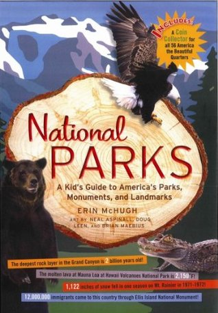 National Parks: A Kids Guide to Americas Parks, Monuments, and Landmarks  by  Erin McHugh