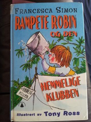 Rampete Robin og den hemmelige klubben  by  Francesca Simon