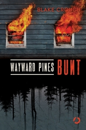 Wayward Pines. Bunt (Wayward Pines, #2)  by  Blake Crouch