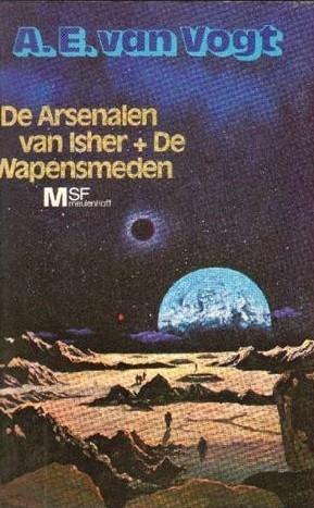 De arsenalen van Isher/De Wapensmeden A.E. van Vogt