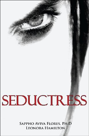 Seductress  by  Sappho Aviva Flores