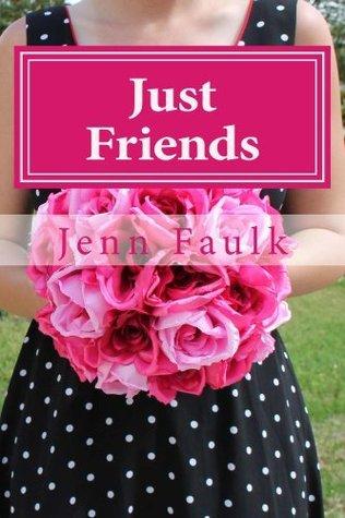 Just Friends Jenn Faulk