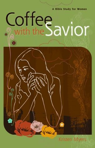 Coffee with the Savior Kristen Myers