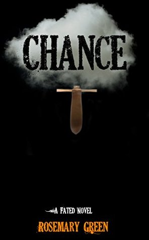 Chance: A Fated Novel Rosemary Green