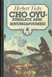 Cho Oyu - Jumalate Arm. Binungapuumesi. Aasta loodusrahvaste seas  by  Herbert Tichy