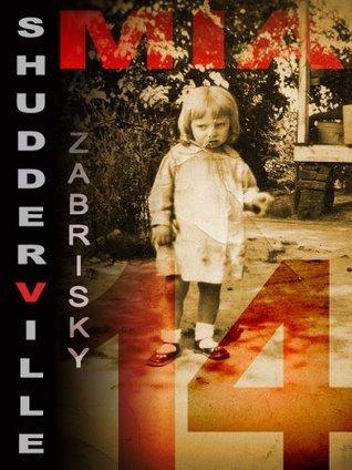 SHUDDERVILLE 14  by  Mia Zabrisky