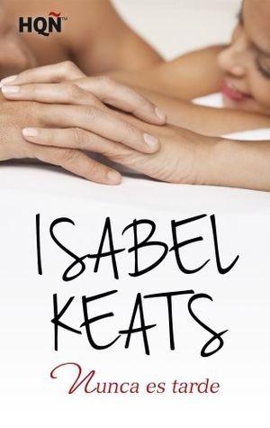 Nunca es tarde (Nada más verte #1.5) Isabel Keats