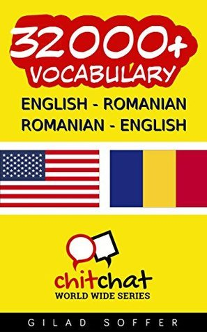 32000+ English - Romanian Romanian - English Vocabulary  by  Gilad Soffer