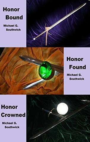 Honor Bound / Honor Found / Honor Crowned: The Spare Heir Michael G Southwick