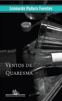 Ventos de quaresma  by  Leonardo Padura