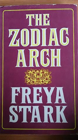 The Zodiac Arch Freya Stark