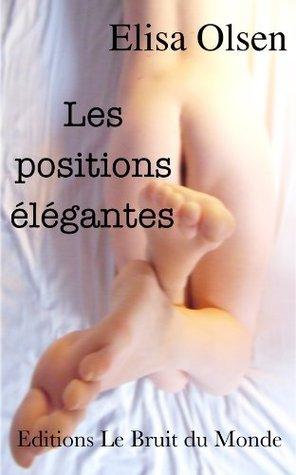 Les positions élégantes Editions Le Bruit du Monde