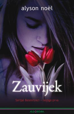 Zauvijek (The Immortals #1)  by  Alyson Noel