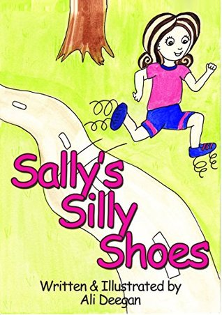 Sallys Silly Shoes  by  Ali Deegan