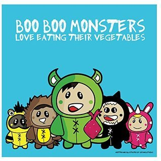 Boo Boo Monsters: Love Eating Their Vegetables Bryan Butvidas