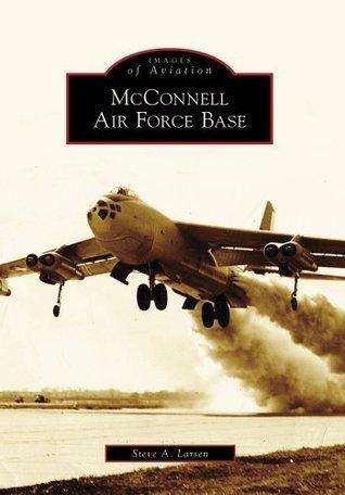 McConnell Air Force Base, Kansas Steve A. Larsen