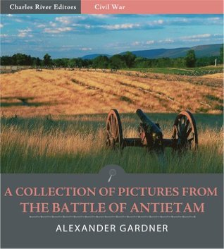 A Collection of Pictures from the Battle of Antietam  by  Alexander Gardner