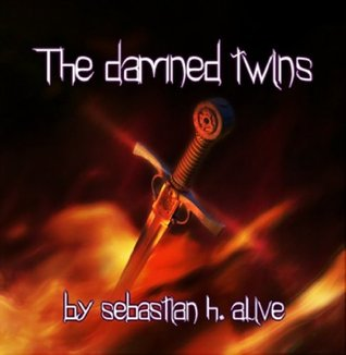 The damned twins  by  Sebastian H. Alive