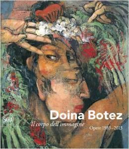 Doina Botez. Il corpo dell'immagine, Opere 1989–2013  by  Doina Botez