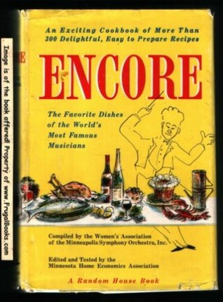 ENCORE - A Cookbook of the Favorite Dishes of the Worlds Most Famous Musicians Francis Robinson