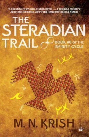 THE STERADIAN TRAIL: BOOK #0 OF THE INFINITY CYCLE  by  M.N. Krish