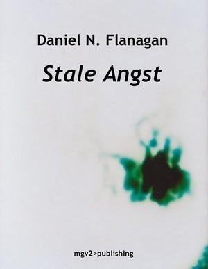 Stale Angst Daniel N. Flanagan