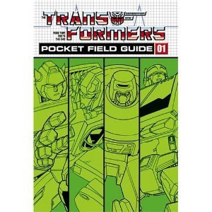 Transformers G1 Pocket Field Guide Volume 1  by  Various