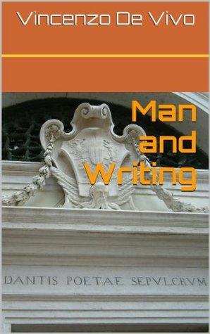 Man and Writing  by  Vincenzo De Vivo