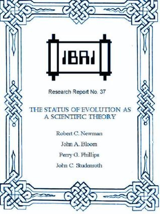 The Status of Evolution as a Scientific Theory (IBRI Research Reports Book 37)  by  John C. Studenroth