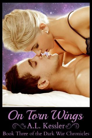 On Torn Wings (Dark War Chronicles #3)  by  A.L. Kessler
