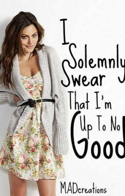 I Solemnly Swear That Im Up To No Good  by  MADcreations