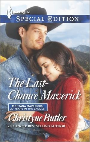 The Last-Chance Maverick (Montana Mavericks: 20 Years in the Saddle! #4) Christyne Butler
