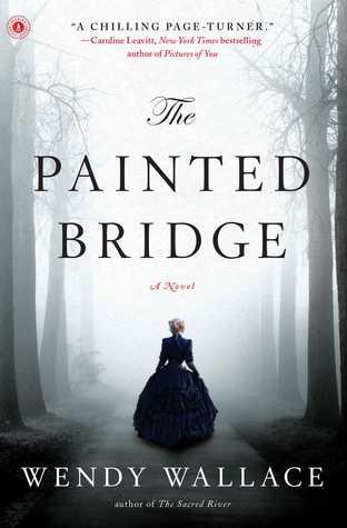 The Painted Bridge: A Novel Wendy Wallace