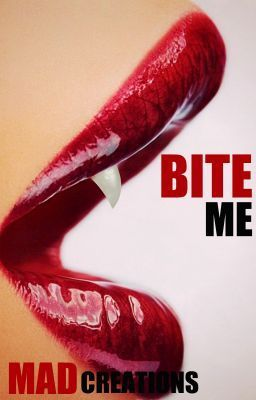 Bite Me  by  MADcreations