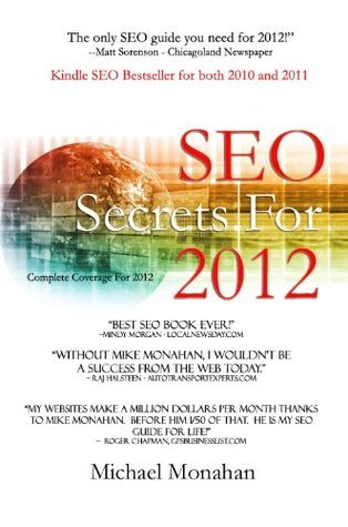 SEO Secrets For 2012  by  Michael   Monahan